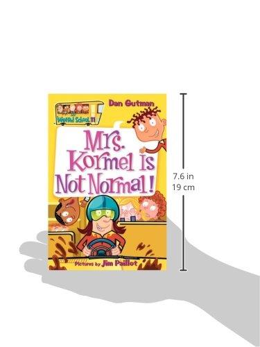 Mrs. Kormel Is Not Normal! (My Weird School)