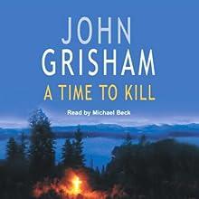 A Time to Kill | Livre audio Auteur(s) : John Grisham Narrateur(s) : Michael Beck