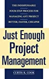 img - for Just Enough Project Management: The Indispensable Four-step Process for Managing Any Project, Better, Faster, Cheaper book / textbook / text book