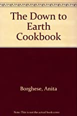 The Down to Earth Cookbook