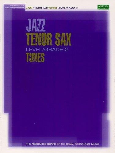 ABRSM Jazz: Tenor Sax Tunes Level/Grade 2 (Book/CD). For Sassofono Tenore, Accompagnamento di Pianoforte