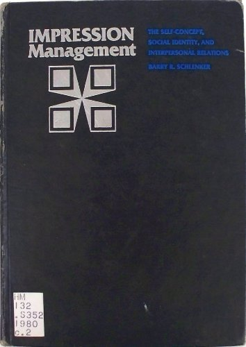 Impression Management: The Self-Concept, Social Identity, and Interpersonal Relations