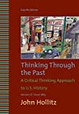 img - for Thinking Through the Past, Volume II [Paperback] [2009] 4 Ed. John Hollitz book / textbook / text book