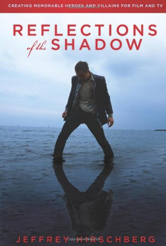 Reflections of the Shadow: Creating Memorable Heroes and...