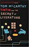 Tintin and the Secret of Literature [Hardcover]