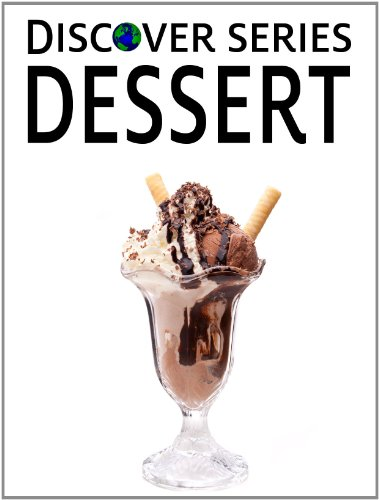 Dessert: Discover Series Book for Children (Kindle Kids Library)