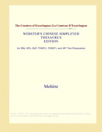 The Countess of Escarbagnas (La Comtesse D'Escarbagnas (Webster's Chinese Simplified Thesaurus Edition)