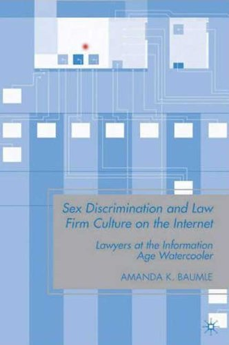 Sex Discrimination and Law Firm Culture on the Internet: Lawyers at the Information Age Watercooler