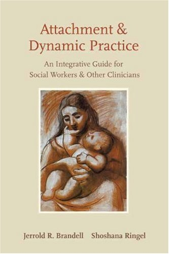 Attachment Attachment and Dynamic Practice: An...