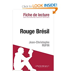 Rouge br sil de Jean-Christophe Rufin (Fiche de lecture) (French Edition) le Petit Litteraire and Gwendoline Dopchie
