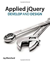 Applied jQuery: Develop and Design ebook download