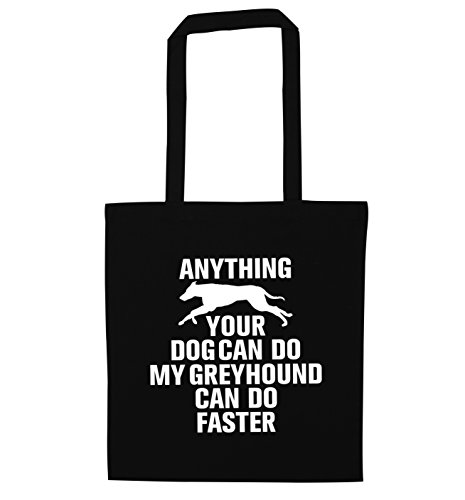 anything-your-dog-can-do-my-greyhound-can-do-faster-tote-bag