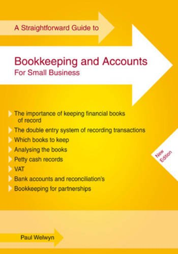 A Straightforward Guide to Bookkeeping and Accounts for Small Business.