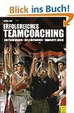 Erfolgreiches Teamcoaching. Ein sportpsychologisches Handbuch f�r Trainer