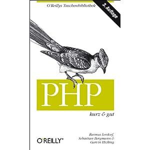 PHP kurz und gut (OReillys Taschenbibliothek): Mit Schnellreferenz zu PHP 5