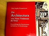img - for Die Architectura Von Hans Vredeman de Vries: Entwicklung Der Renaissancearchitektur in Mitteleuropa book / textbook / text book