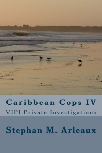 Caribbean Cops Iv: Vipi Private Investigations