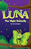 Luna, The Night Butterfly (Fun Rhyming Childrens Books)