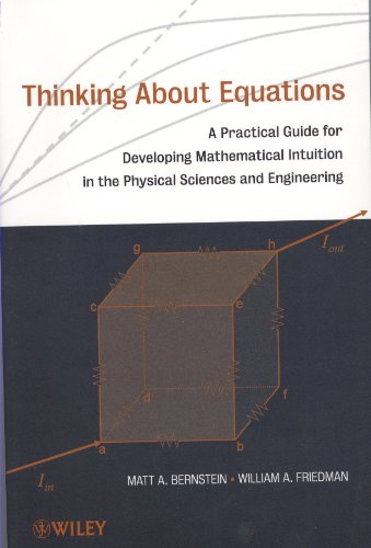 Thinking About Equations: A Practical Guide For Developing Mathematical Intuition In The Physical Sciences And Engineering