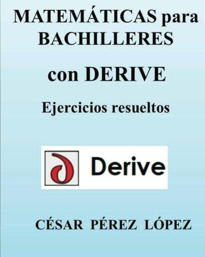 MATEMATICAS para Bachilleres con DERIVE  [Lopez, Cesar Perez] (Tapa Blanda)