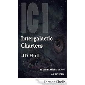 Intergalactic Charters - The Eels Of Aldebaran Five (English Edition)