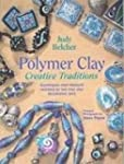 Polymer Clay, Creative Traditions: Te...