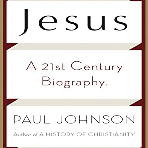 Jesus: A Biography, from a Believer | [Paul Johnson]
