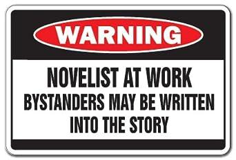 NOVELIST AT WORK Warning Sign book writer story sign