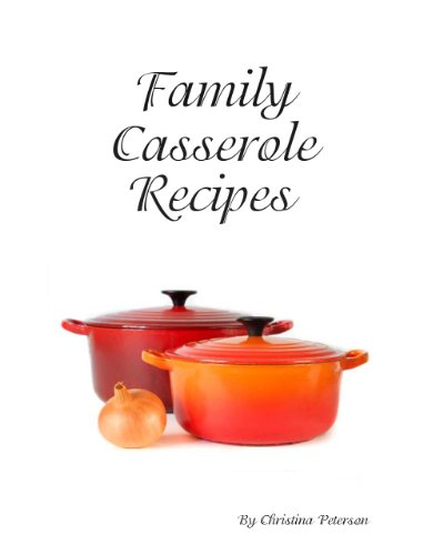 Sweet Potato Casserole Recipes (Family Casserole Recipes Book 46) by Christina Peterson