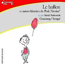 Le ballon, et autres histoires du Petit Nicolas | Livre audio Auteur(s) : René Goscinny,  Sempé Narrateur(s) : Benoît Poelvoorde