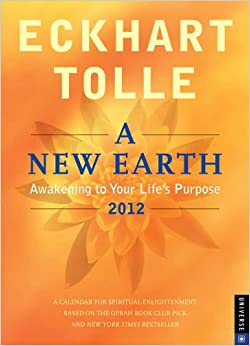 A New Earth Awakening To Your Life S Purpose 2012