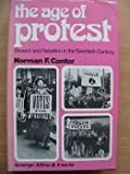 The Age of Protest: Dissent and Rebellion in the Twentieth Century (0043010288) by Cantor, Norman F