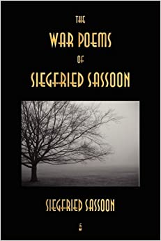 glory of women siegfried sassoon War poetry, shame, honor, glory, the other, wilfred owen, the enemy, genre   readily withstood the test of time: siegfried sassoon, edmund blunden, isaac  rosenberg, ivor  and female, too, are held to account, often resulting in a  biting.