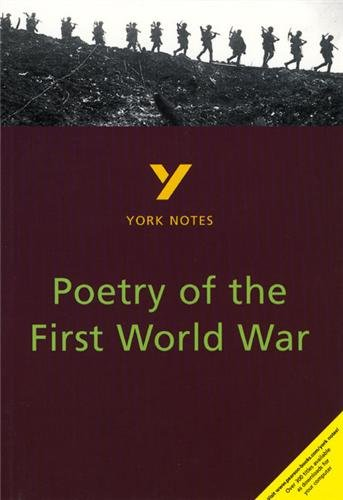 POETRY OF THE FIRST WORLD WAR (York Notes)