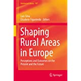 Shaping Rural Areas in Europe: Perceptions and Outcomes on the Present and the Future (GeoJournal Library)
