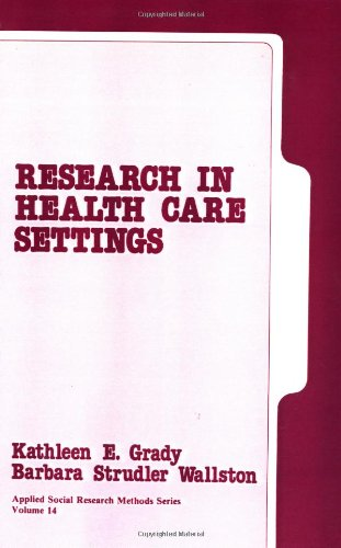 Research in Health Care Settings (Applied Social Research Methods)