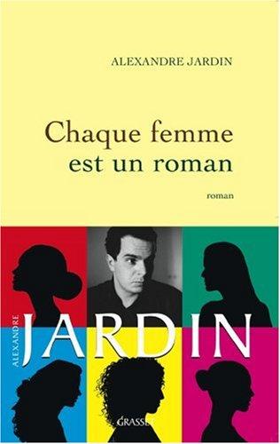 Chaque femme est un roman alexandre for Alexandre jardin amazon