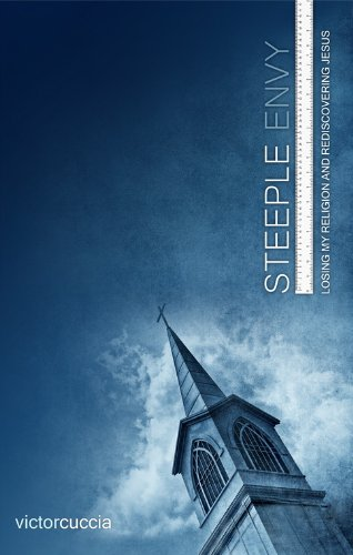 Free Kindle Book : Steeple Envy - Losing My Religion and Rediscovering Jesus