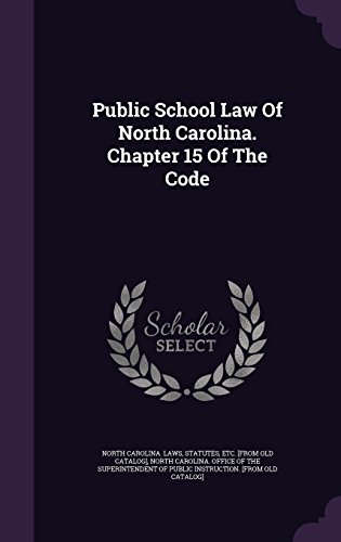 Public School Law Of North Carolina. Chapter 15 Of The Code