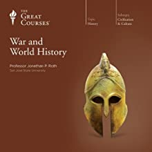 War and World History  by The Great Courses Narrated by Professor Jonathan P. Roth
