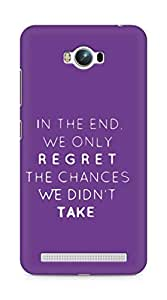 AMEZ we only regret the chances we didnt take Back Cover For Asus Zenfone Max ZC550KL