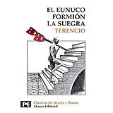 Eunuco. Formión. La suegra (El Libro De Bolsillo - Bibliotecas Temáticas - Biblioteca De Clásicos De Grecia Y...
