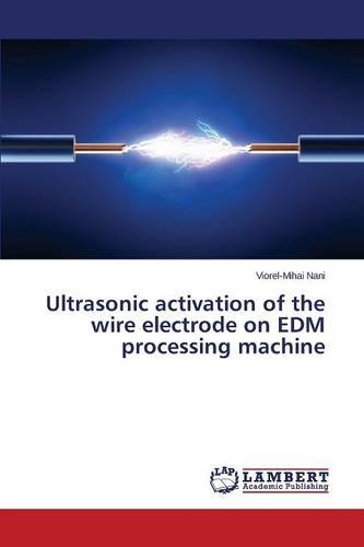 Ultrasonic activation of the wire electrode on EDM processing machine