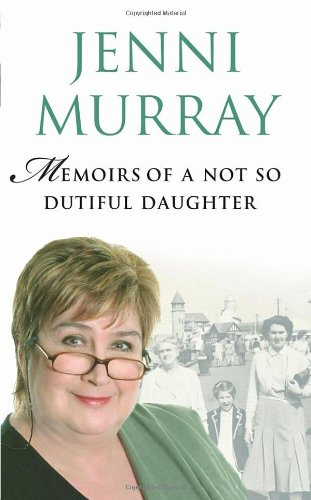 Memoirs of a Not So Dutiful Daughter PDF