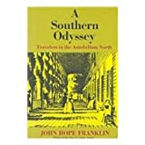 A Southern Odyssey: Travelers in the Antebellum North (0807103519) by Franklin, John Hope