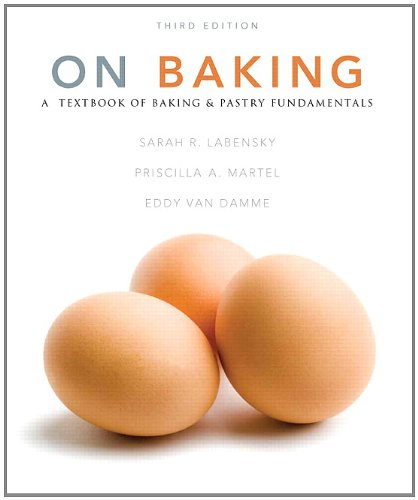 On Baking (3rd Edition) by Sarah R. Labensky, Priscilla A. Martel, Eddy Van Damme