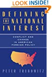 Defining the National Interest: Conflict and Change in American Foreign Policy (American Politics and Political Economy)