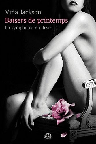 Baisers de printemps: La Symphonie du désir, T1