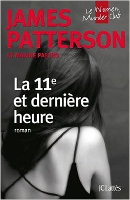 La 11e et dernière heure James Patterson