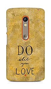 AMEZ do what you love Back Cover For Motorola Moto X Play